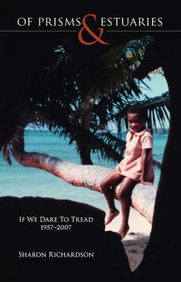 Of Prisms and Estuaries: If We Dare to Tread 1957-2007