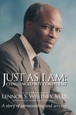 Just as I am: Challenged But Confident - A Story of Surmounting and Serving