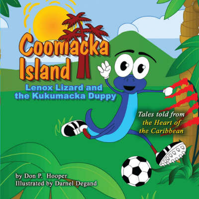 Coomacka Island: Lenox Lizard and the Kukumacka Duppy