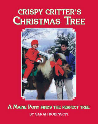 Crispy Critter's Christmas Tree: A Maine Pony Finds the Perfect Tree
