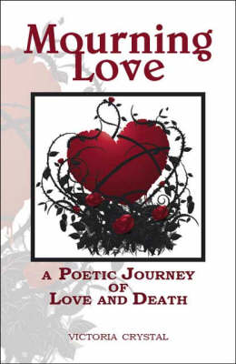 Mourning Love: A Poetic Journey of Love and Death