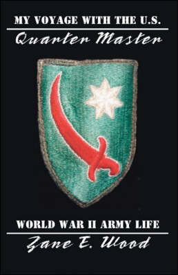 My Voyage with the US Quartermaster: World War II Army Life