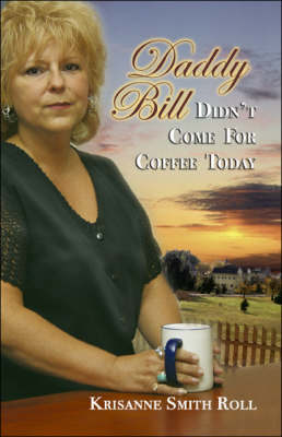 Daddy Bill Didn't Come for Coffee Today