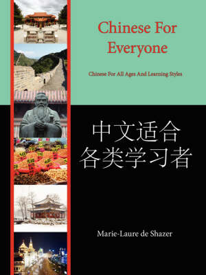 Chinese for Everyone: Chinese for All Ages and Learning Styles