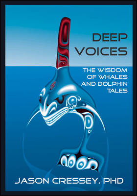 Deep Voices: The Wisdom of Whales and Dolphin Tales