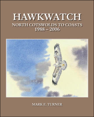 Hawkwatch, North Cotswolds to Coasts, 1988-2006