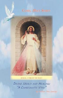 Divine Mercy and Healing: A Charismatic View