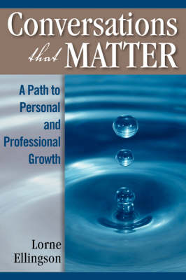 Conversations That Matter: A Path to Personal and Professional Growth
