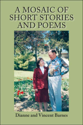 A Mosaic of Short Stories and Poems