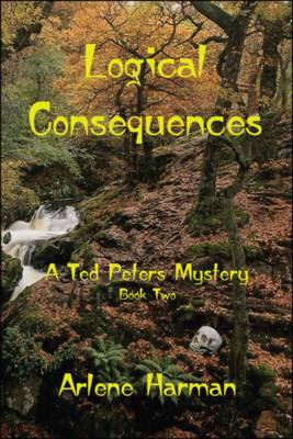 Logical Consequences: A Ted Peters Mystery: Bk. 2