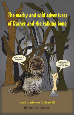 The Wacky and Wild Adventures of Dasher and the Talking Bone