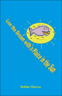 Live the Dream with a Plaice in the Sun