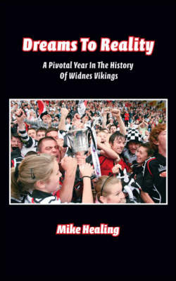 Dreams to Reality: A Pivotal Year in the History of Widnes Vikings