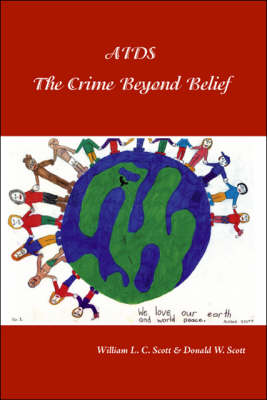 AIDS: The Crime Beyond Belief