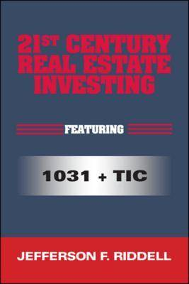 21st Century Real Estate Investing: Featuring 1031 + TIC