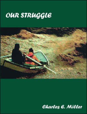 Our Struggle: An Historical Novel Based on the American Revolution