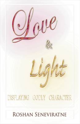 Love and Light: Displaying Godly Character