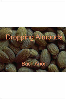 Dropping Almonds