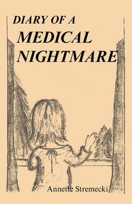 Diary of a Medical Nightmare