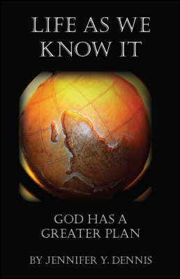 Life as We Know it: God Has a Greater Plan