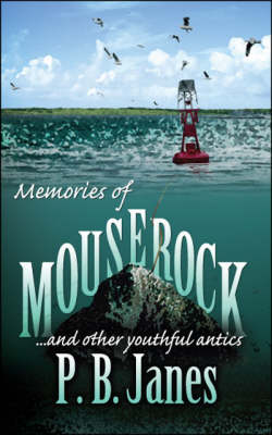 Memories of Mouse Rock: and Other Youthful Antics