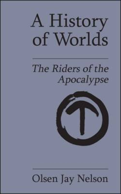 A History of Worlds: The Riders of the Apocalypse