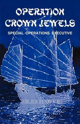 Operation Crown Jewels: Special Operations Executive