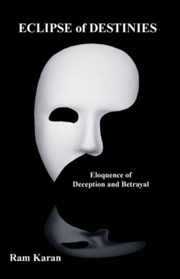 Eclipse of Destinies: Eloquence of Deception and Betrayal