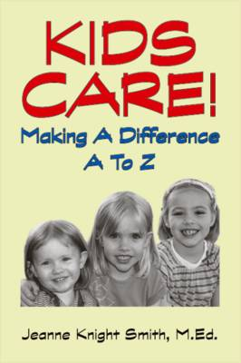 Kids Care!: Making a Difference A to Z