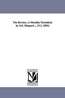 The Reviser; A Monthly Periodical by S.E. Shepard ... [V.1, 1855]