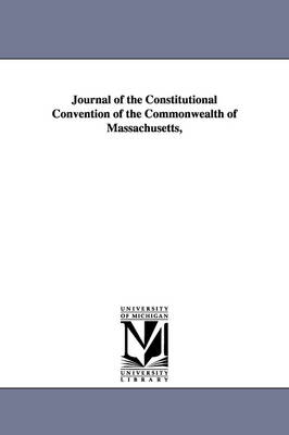 Journal of the Constitutional Convention of the Commonwealth of Massachusetts,