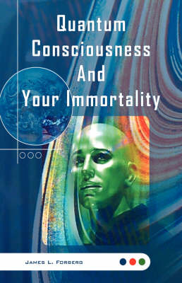 Quantum Consciousness and Your Immortality