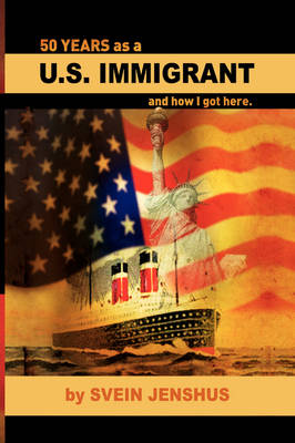 50 Years as A U.S. Immigrant
