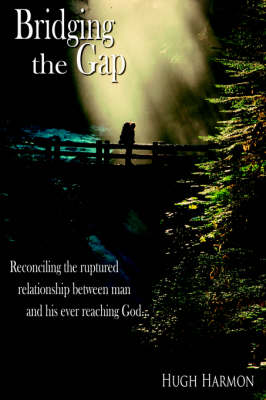 Bridging the Gap: Reconciling the Ruptured Relationship Between Man and His Ever Reaching God.
