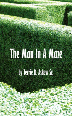The Man In A Maze