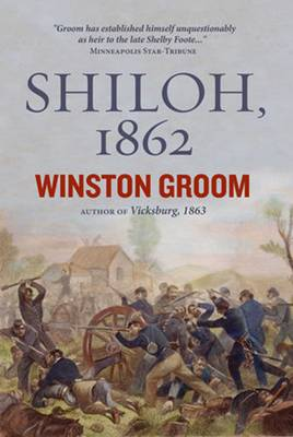 Shiloh, 1862: The First Great and Terrible Battle of the Civil War