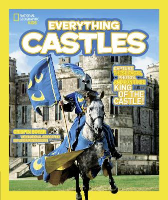 Everything Castles: Capture These Facts, Photos, and Fun to Be King of the Castle! (Everything)