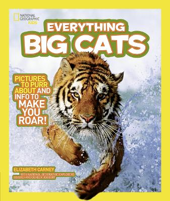Everything Big Cats: Pictures to Purr About and Info to Make You Roar! (Everything)