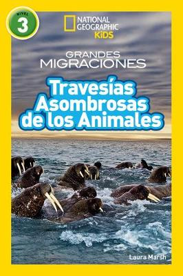 National Geographic Reader: Great Migration Amazing Animal Journeys (Spanish) (National Geographic Readers)