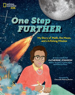 One Step Further: My Story of Math, the Moon, and a Lifelong Mission (National Geographic Kids)