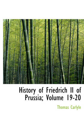 History of Friedrich II of Prussia, Volumes 19-20
