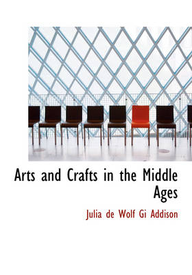 Arts and Crafts in the Middle Ages