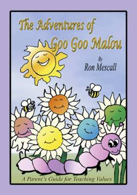 The Adventures of Goo Goo Malou: A Parent's Guide for Teaching Values