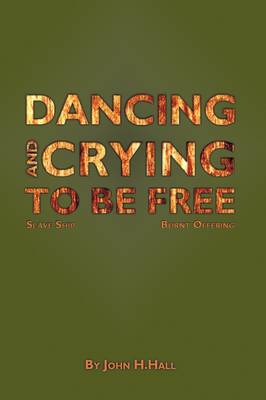 Dancing and Crying to be Free
