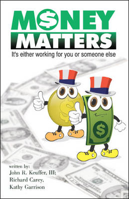 Money Matters: It's Either Working for You or Someone Else