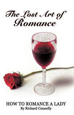 The Lost Art of Romance: How to Romance a Lady