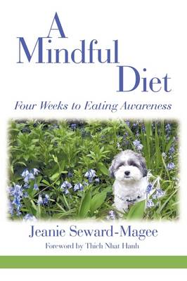 A Mindful Diet: Four Weeks to Eating Awareness