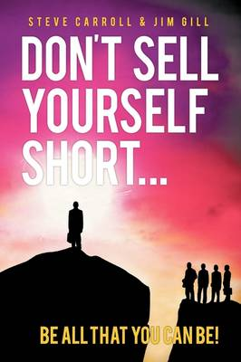 Don't Sell Yourself Short! Be All You Can Be!