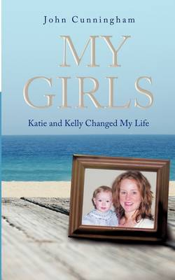 My Girls: Katie and Kelly Changed My Life