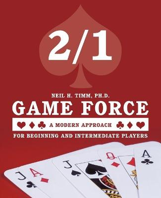 2/1 Game Force a Modern Approach: For Beginning and Intermediate Players